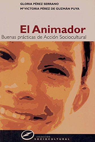 Animador, El: Buenas Practicas De Acion