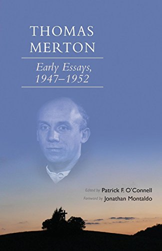 Thomas Merton: Early Essays, 1947-1952 (Cistercian Studies)