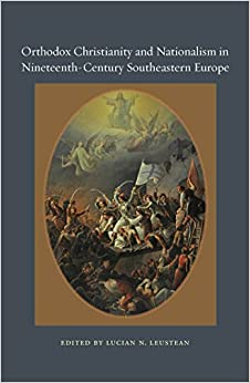 Orthodox Christianity and Nationalism in Nineteenth-Century Southeastern Europe (Orthodox Christianity and Contemporary Thought)