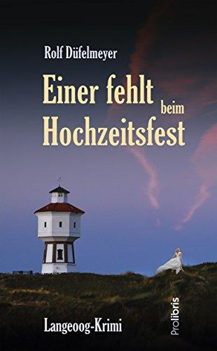 Einer fehlt beim Hochzeitsfest: Langeoog-Krimi (German Edition)
