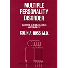 Multiple Personality Disorder: Diagnosis, Clinical Features, and Treatment