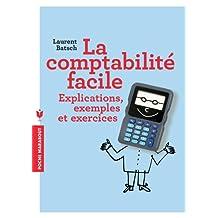 COMPTABILITÉ FACILE (LA) : EXPLICATIONS, EXEMPLES ET EXERCICES