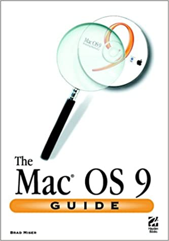 The Mac OS 9 Guide: Brad Miser: 0029236723125: Amazon com: Books