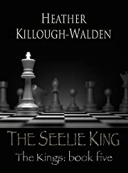 The Seelie King: The Kings, Book Five (English Edition)