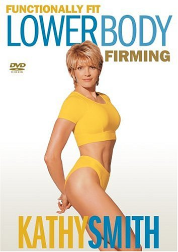 Kathy Smith - Functionally Fit - Lower Body Firming