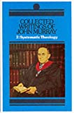Select Lectures in Systematic Theology, John Murray, 0851512429