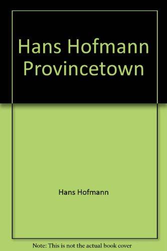 Hans Hofmann : Provincetown