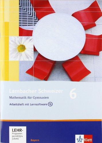 Lambacher Schweizer - Ausgabe für Bayern / Arbeitsheft mit Lernsoftware 6. Schuljahr