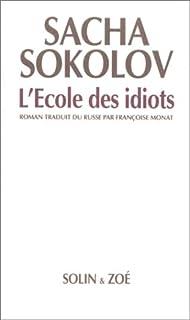 L'école des idiots : roman, Sokolov, Sacha