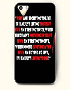 iPhone 5 5S Case OOFIT Phone Hard Case ** NEW ** Case with Design Why Am I Fighting To Live,If I Am Just Living To Fight Thy Am I Trying To See,When There Ain'T Nothing Sight Why Am I Trying To Give When No One Gives Me A Try Why Am Dying To Live If I Am Just Living To Die- Proverbs Of Life - Case for Apple iPhone 5/5s