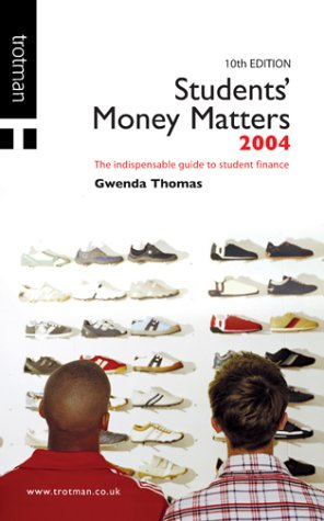 Student's Money Matters 2004: The Indispensible Guide to Student Finance