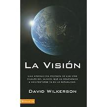 La Visión: Una aterradora profecía de los días finales del mundo, que ha comenzado a manifestarse ya en la actualidad