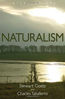 Naturalism (Interventions) by [Goetz, Stewart, Charles Taliaferro]