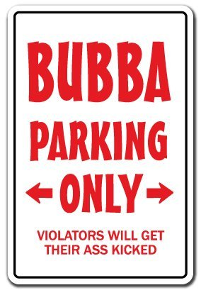 Nascar Parking Sign (Bubba Parking Sign Redneck Hillbilly Hick Gift Funny Country Music Nascar Sign)