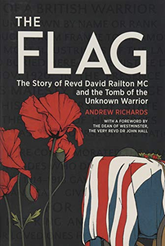 The Flag: The Story of Revd David Railton MC and the Tomb of the Unknown Warrior