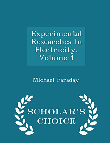 Experimental Researches In Electricity, Volume 1 - Scholar's Choice Edition]()