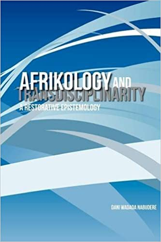 Book Afrikology and Transdisciplinarity. a Restorative Epistemology by Dani Wadada Nabudere (2012-05-22)
