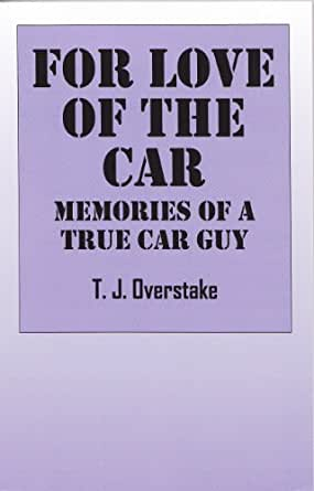 For Love Of The Car: Memories Of A True Car Guy
