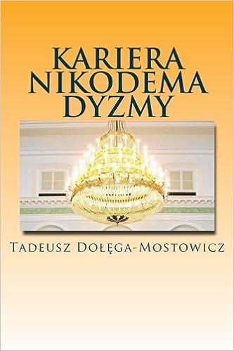 Kariera Nikodema Dyzmy (Polish Edition)