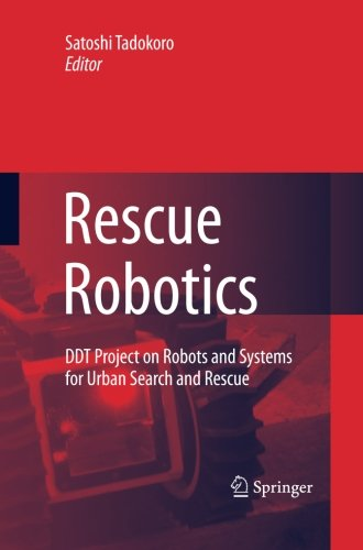Rescue Robotics: DDT Project on Robots and Systems for Urban Search and (Ddt Sensor)
