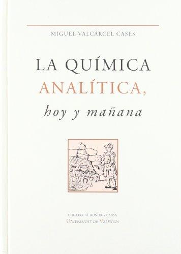 Descargar Libro La Química Analítica, Hoy Y Mañana Miguel Valcárcel Cases