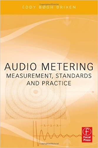 Book Audio Metering: Measurements, Standards and Practice 1st (first) Edition by Brixen, Eddy published by Focal Press (2010)