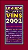 Le Guide Hachette des vins 2002 par Hachette