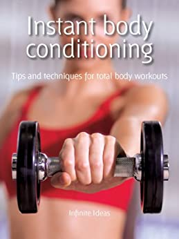 Instant body conditioning by [Infinite Ideas]
