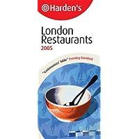 Hardens London Restaurants 2005 (Hardens Guide)