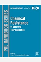 Chemical Resistance of Specialty Thermoplastics, Volume 3 (Plastics Design Library)