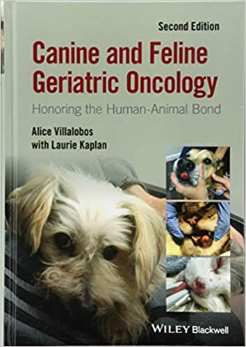 Canine and Feline Geriatric Oncology: Honoring the Human-Animal Bond ...