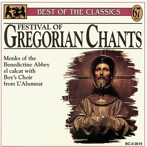 Best of the Classics: Festival Of Gregorian Chants