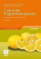 C als erste Programmiersprache: Vom Einsteiger zum Fortgeschrittenen Front Cover