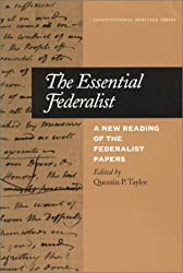 003: The  Essential Federalist: A New Reading of The Federalist Papers (Constitutional Heritage Series)