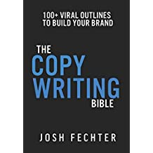 The Copywriting Bible: 100+ Viral Outlines to Build Your Brand