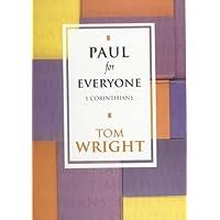 Paul for Everyone: 1 Corinthians (New Testament for Everyone)