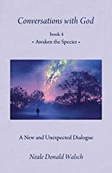 Conversations With God, Book 4: Awaken the Species
