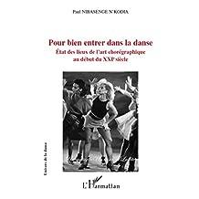 Pour bien entrer dans la danse: Etat des lieux de l'art chorégraphique au début du XXIe siècle