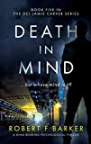 DEATH IN MIND; A mind bending psychological thriller with a terrific twist:: The DCI Jamie Carver Series, Book Five