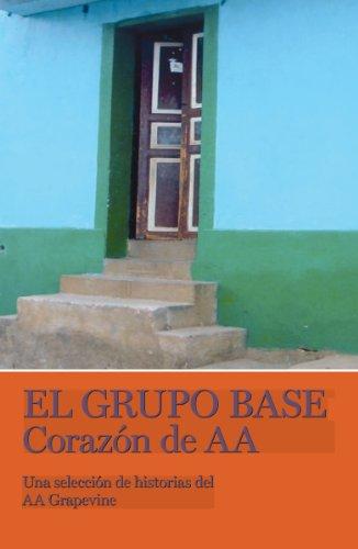 Grapevine Base - El Grupo Base: Corazon de AA (Una seleccion de historias del AA Grapevine)