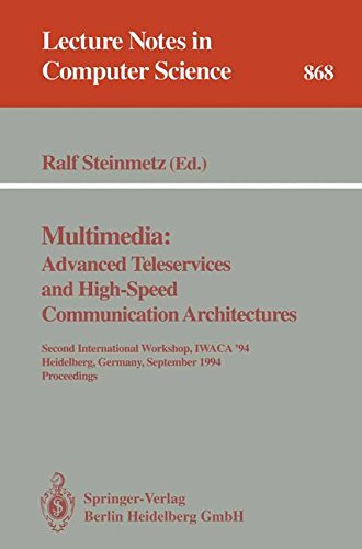Multimedia: Advanced Teleservices and High-Speed Communication Architectures: Second International Workshop, IWACA '94, Heidelberg, Germany, September ... (Lecture Notes in Computer Science)