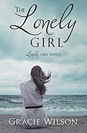 The Lonely Girl (Lonely Girl Series)