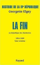 Histoire de la IVe République : Tome 5, La République des tourmentes (1954-1959) Tome 3, La fin