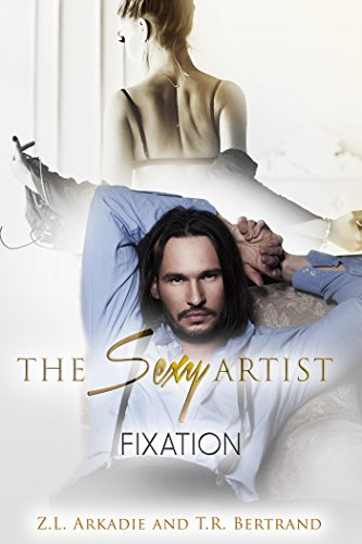 The Sexy Artist: Fixation (The Sexy Series)