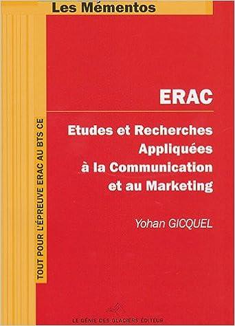 En ligne téléchargement ERAC Etudes et Recherches Appliquées à la Communication et au Marketing : BTS Communication des Entreprises pdf epub