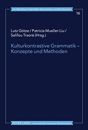 kulturkontrastive-grammatik-konzepte-und-methoden-im-medium-fremder-sprachen-und-kulturen