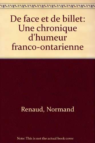 De face et de billet: Une chronique d'humeur franco-ontarienne (French Edition)