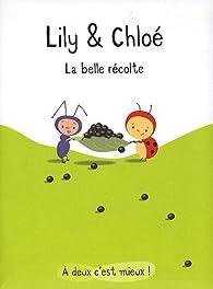 Lily & Chloé : La belle récolte par Isabelle Gibert