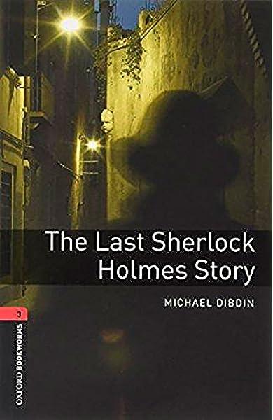 Oxford Bookworms 3. The Last Sherlock Holmes Story MP3 Pack: Amazon.es: Dibdin, Michael: Libros
