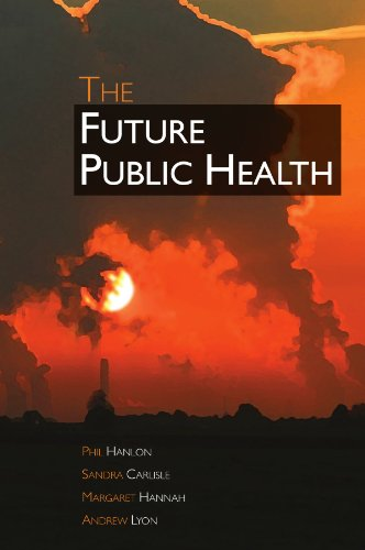 The Future Public Health (UK Higher Education OUP Humanities & Social Sciences Health & Social Welfare)